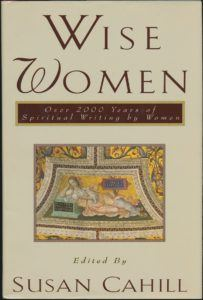 Book Cover Wise Women Over Two Thousand Years of Spiritual Writing by Women Susan Neunzig Cahill